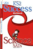 img - for KS2 SUCCESS WORKBOOK: SCIENCE (PRIMARY SUCCESS WORKBOOKS) book / textbook / text book