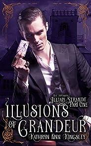 Illusions of Grandeur (The Impossible Julian Strande Book 1)