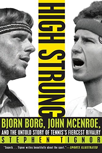 high-strung-bjorn-borg-john-mcenroe-and-the-untold-story-of-tenniss-fiercest-rivalry