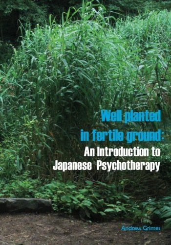 Well Planted in Fertile Ground: An Introduction to Japanese Psychotherapy PDF
