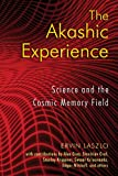 The Akashic Experience, Ervin Laszlo, 1594772983