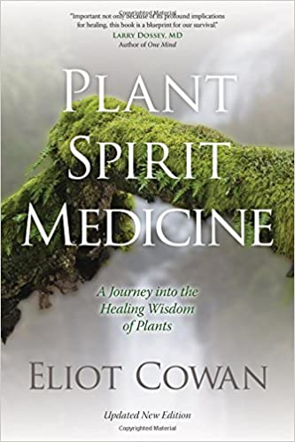 Plant spirit medicine a journey into the healing wisdom of plants plant spirit medicine a journey into the healing wisdom of plants eliot cowan 0600835378185 amazon books malvernweather Image collections
