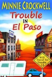 Trouble in El Paso (Will Travel for Trouble Book 14)