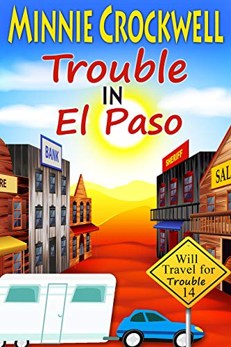 Trouble in El Paso (Will Travel for Trouble Book 14) by [Crockwell, Minnie]