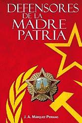 Defensores de la Madre Patria (Spanish Edition)