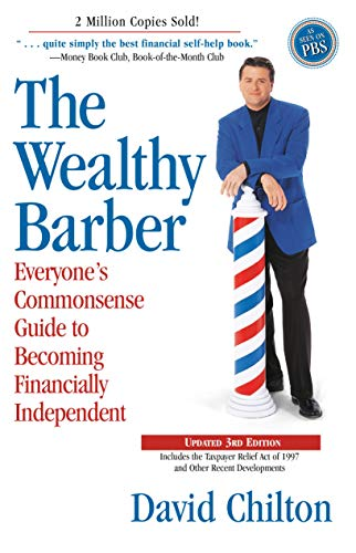 The Wealthy Barber, Updated 3rd Edition: Everyone's Commonsense Guide to Becoming Financially Independent (Information Needed Before During And After An Event)