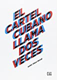 img - for EL CARTEL CUBANO LLAMA DOS VECES book / textbook / text book