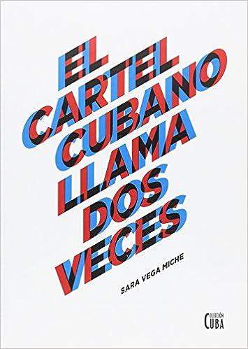 El cartel cubano llama dos veces: Amazon.es: Sara Vega Miche ...