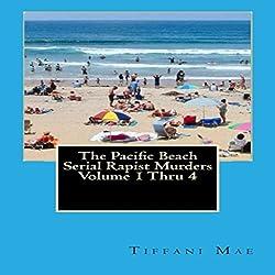 The Pacific Beach Serial Rapist Murders, Volumes 1-4