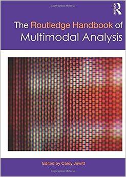 The Routledge Handbook of Multimodal Analysis (2009-09-10)