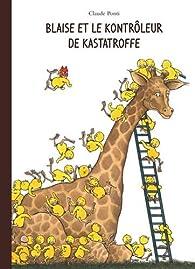 Blaise et le Kontrôleur de Kastatroffe par Claude Ponti