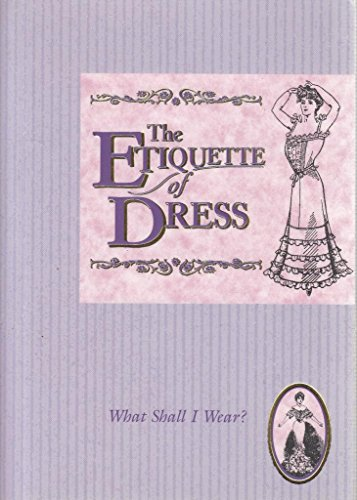 Etiquette of Dress (Etiquette Collection)