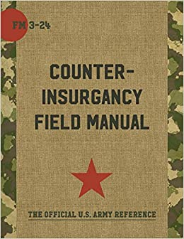 The U S Army Marine Corps Counterinsurgency Field Manual Amazon Co Uk Nagl John A Petraeus David H Sewall Sarah 9781626544239 Books