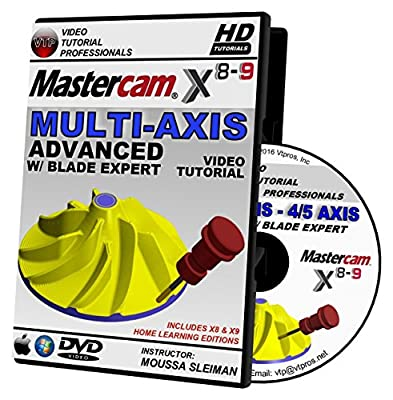Mastercam X8-X9 MULTI-AXIS 4/5 AXIS Advanced w/ Blade Expert Video Tutorial