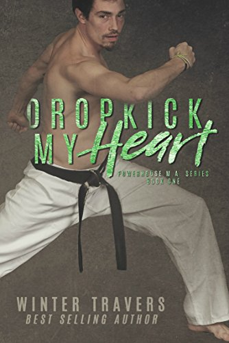 Dropkick My Heart (Powerhouse M.A. Book ()