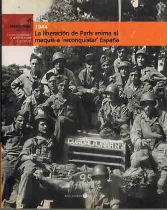 La Liberación De París Anima Al Maquis A Reconquistar España: Amazon.es: VVAA: Libros