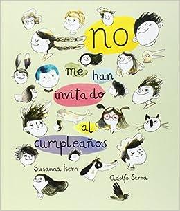 No me han invitado al cumpleaños: Susanna / Serra, Adolfo ...