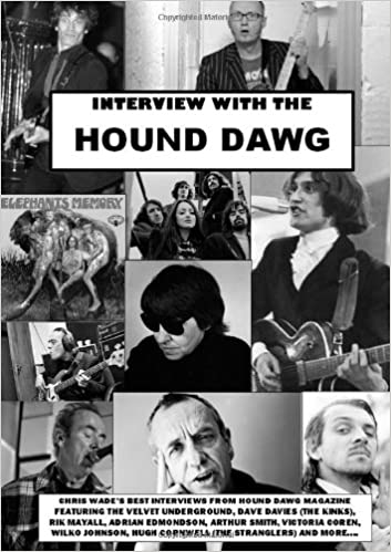 Read Interview With The Hound Dawg: Rik Mayall,The Velvet Underground, The Kinks And More. . . PDF, azw (Kindle), ePub, doc, mobi