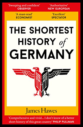 Amazon the shortest history of germany ebook james hawes the shortest history of germany by hawes james fandeluxe Choice Image