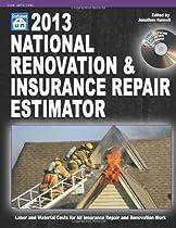 National Renovation & Insurance Repair Estimator, 2013 (National Renovation and Insurance Repair Estimator) (National Renovation & Insurance Repair Estimator (W/CD))