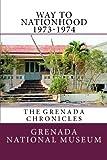 Way to Nationhood 1973-1974: The Grenada Chronicles