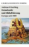 Demokratie und Globalisierung: Europa seit 1989