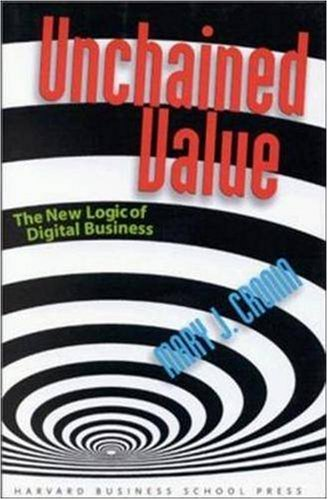 Read Online Unchained Value: The New Logic of Digital Business ebook