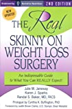 The Real Skinny on Weight Loss Surgery, Julie M. Janeway and M.D., Randal S Baker, 0976767228