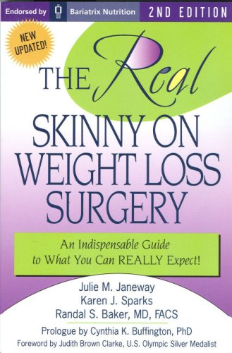 The REAL Skinny On Weight Loss Surgery: An Indispensable Guide to What You Can REALLY Expect!! by Little Victories Press