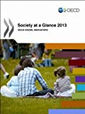 Society at a Glance 2013 : OECD Social Indicators, Organization for Economic Cooperation and Development (OECD) Staff, 926420072X