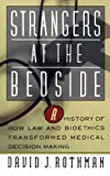 Strangers at the Bedside, David J. Rothman, 0465082106