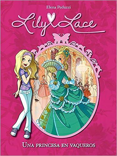 Una princesa en vaqueros (Serie Lily Lace 1): Amazon.es: Elena Peduzzi: Libros