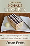 no bake chocolate - Quick & Easy No-Bake Desserts Cookbook: Over 75 delicious recipes for cookies, cakes, pies, and other tasty treats!