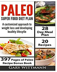 Paleo Super Food Diet Plan, Bonus book New Edition