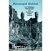 Havasupai Habitat: A. F. Whiting's Ethnography of a Traditional Indian Culture