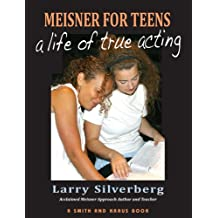 Meisner For Teens: A Life of True Acting