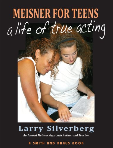 Read Online Meisner For Teens: A Life of True Acting ebook