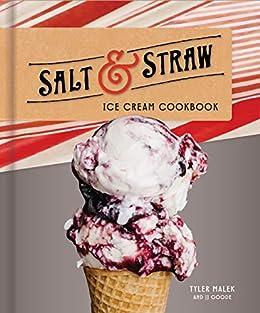 Salt & Straw Ice Cream Cookbook       by Jj Goode