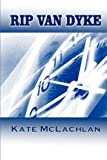 regal quest llc - Rip Van Dyke: Book 1 in The Rip Van Dyke Time-Travel Series