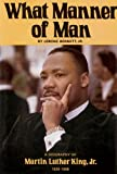 What Manner of Man, Lerone Bennett, 0874850274