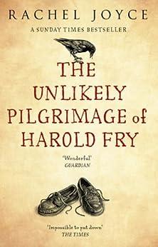 The Unlikely Pilgrimage Of Harold Fry by [Joyce, Rachel]