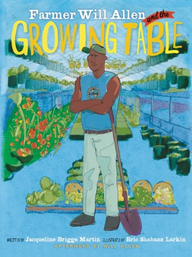 Farmer Will Allen and the Growing Table (Food Heroes)