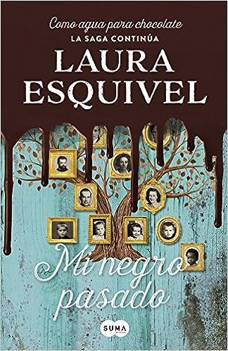 Mi negro pasado, Laura Esquivel (Como agua para chocolate, 3) 51f6yVKI0WL._SX322_BO1,204,203,200_