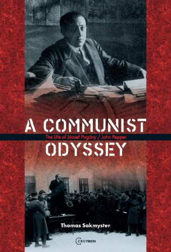 Read Online A Communist Odyssey: The Life of Jozsef Pogany/John Pepper PDF