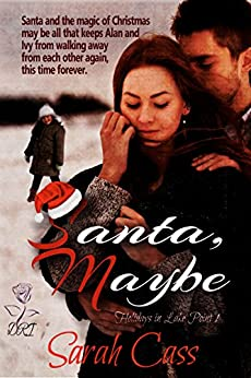 Santa, Maybe (Holidays in Lake Point 1) by [Cass, Sarah]