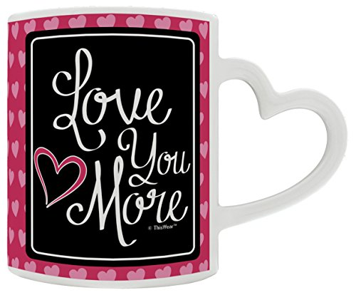 Valentines Gift for Him Love You More Boyfriend Girlfriend Heart Handle Gift Coffee Mug Tea Cup Hearts