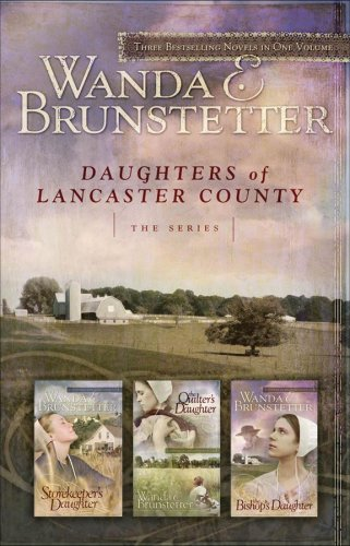 Read Online By Wanda E. Brunstetter - The Storekeeper's Daughter/The Quilter's Daughter/The Bishop's Da (3-in-1 Edition) (2007-11-16) [Hardcover] ebook