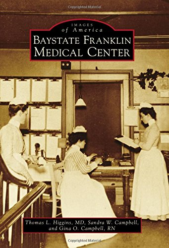 Baystate Franklin Medical Center (Images of America) from Arcadia Publishing SC