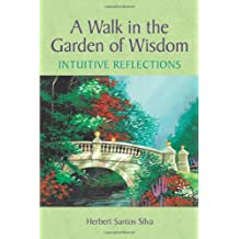 A Walk in the Garden of Wisdom: Intuitive Reflections