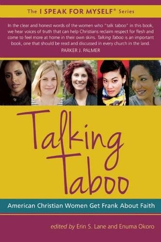Talking Taboo: American Christian Women Get Frank About Faith (I SPEAK FOR MYSELF)